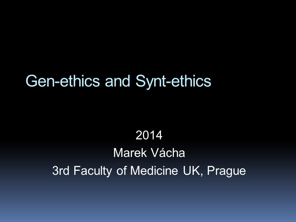 Gen-ethics and Synt-ethics