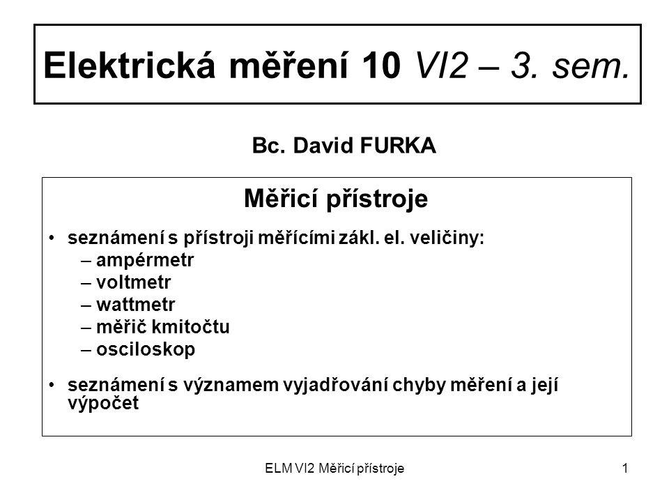 Elektrická měření 10 VI2 – 3. sem.