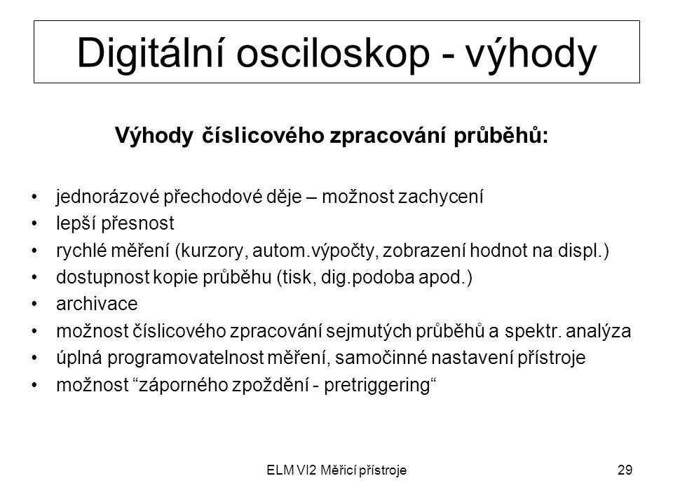 Digitální osciloskop - výhody