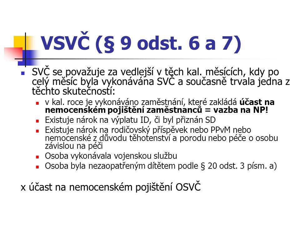 VSVČ (§ 9 odst. 6 a 7)