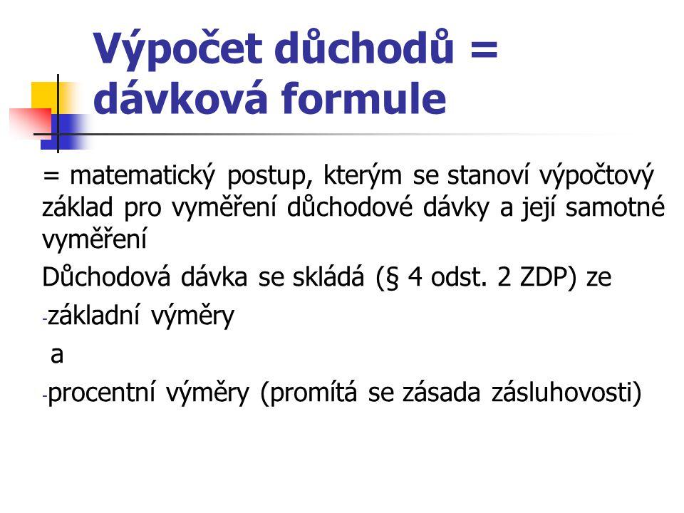 Výpočet důchodů = dávková formule