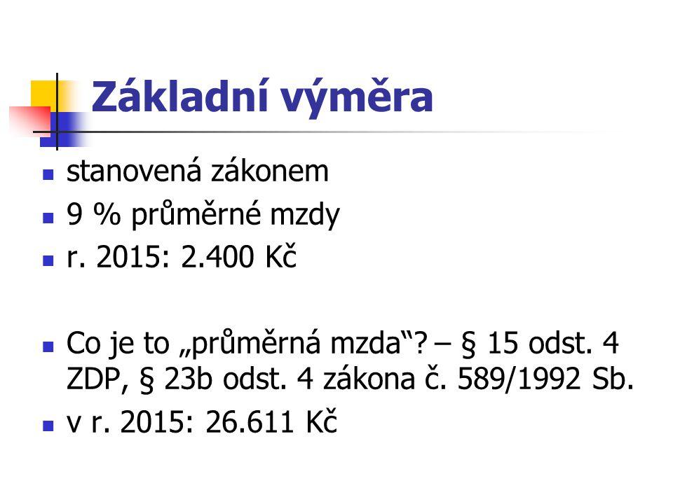 Základní výměra stanovená zákonem 9 % průměrné mzdy r. 2015: 2.400 Kč