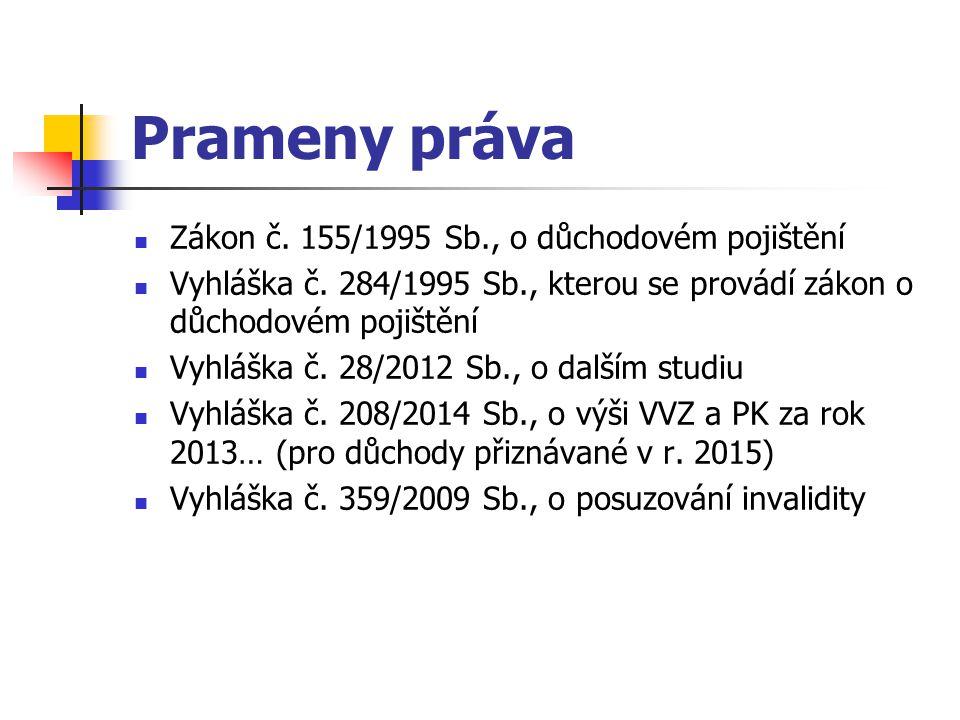 Prameny práva Zákon č. 155/1995 Sb., o důchodovém pojištění