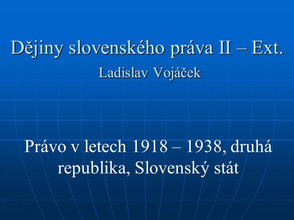 Dějiny slovenského práva II – Ext. Ladislav Vojáček