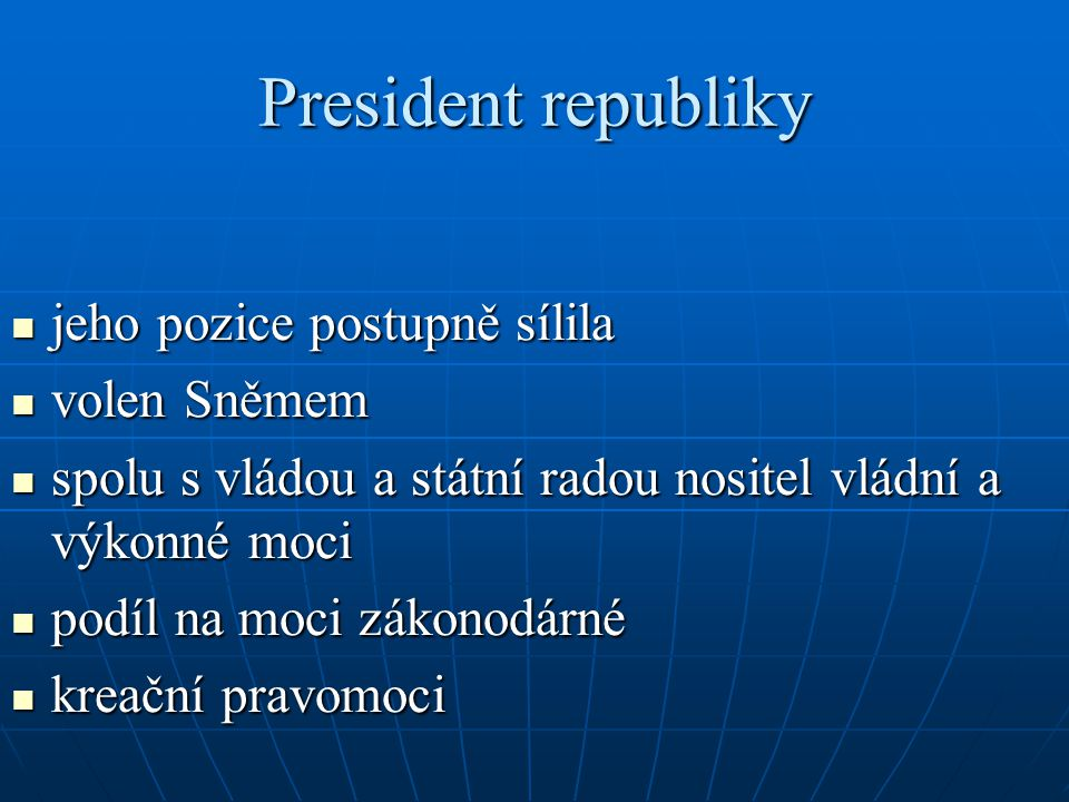 President republiky jeho pozice postupně sílila volen Sněmem