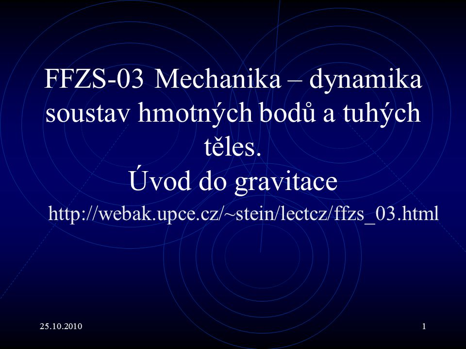 FFZS-03 Mechanika – dynamika soustav hmotných bodů a tuhých těles