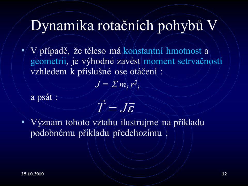 Dynamika rotačních pohybů V