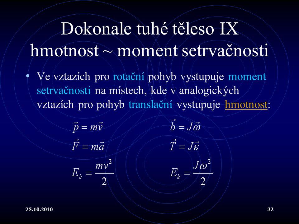 Dokonale tuhé těleso IX hmotnost ~ moment setrvačnosti