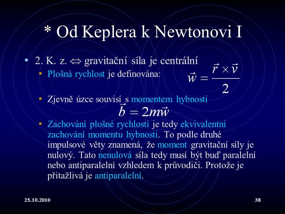 * Od Keplera k Newtonovi I