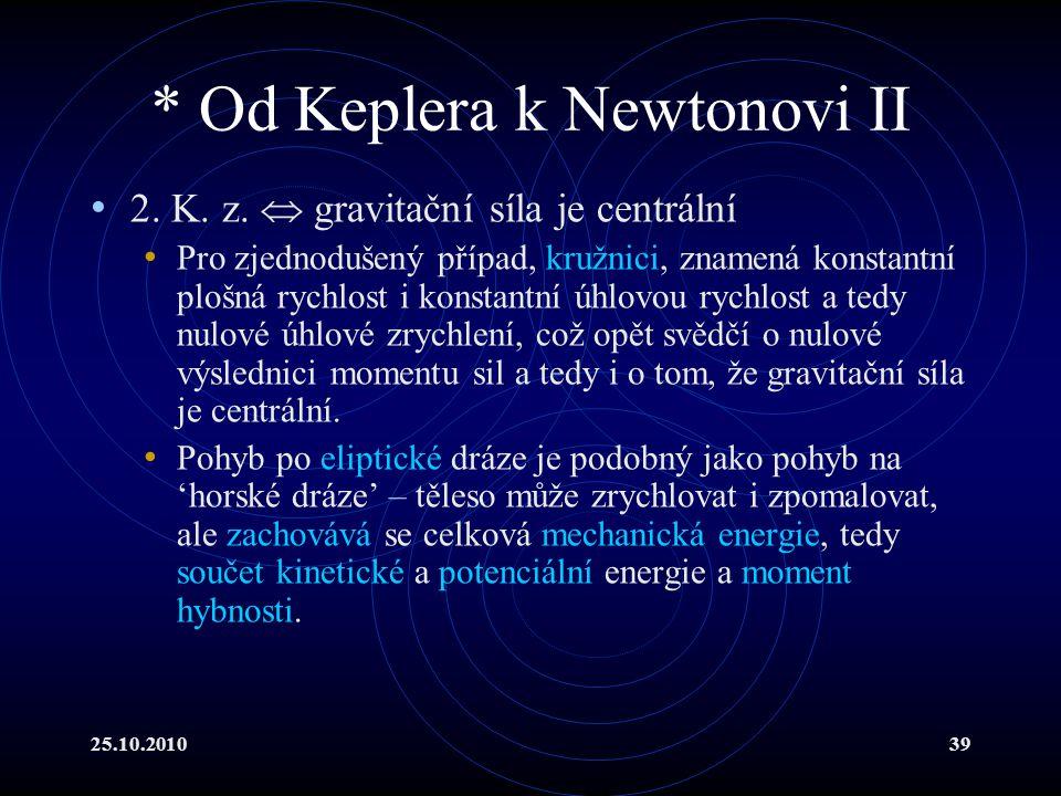 * Od Keplera k Newtonovi II