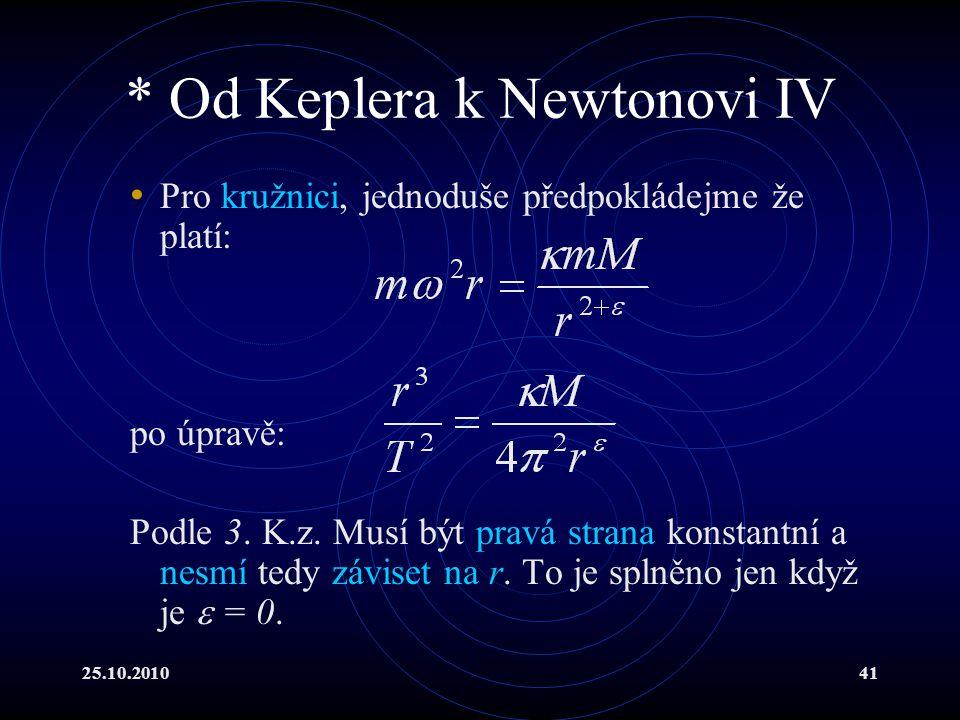 * Od Keplera k Newtonovi IV