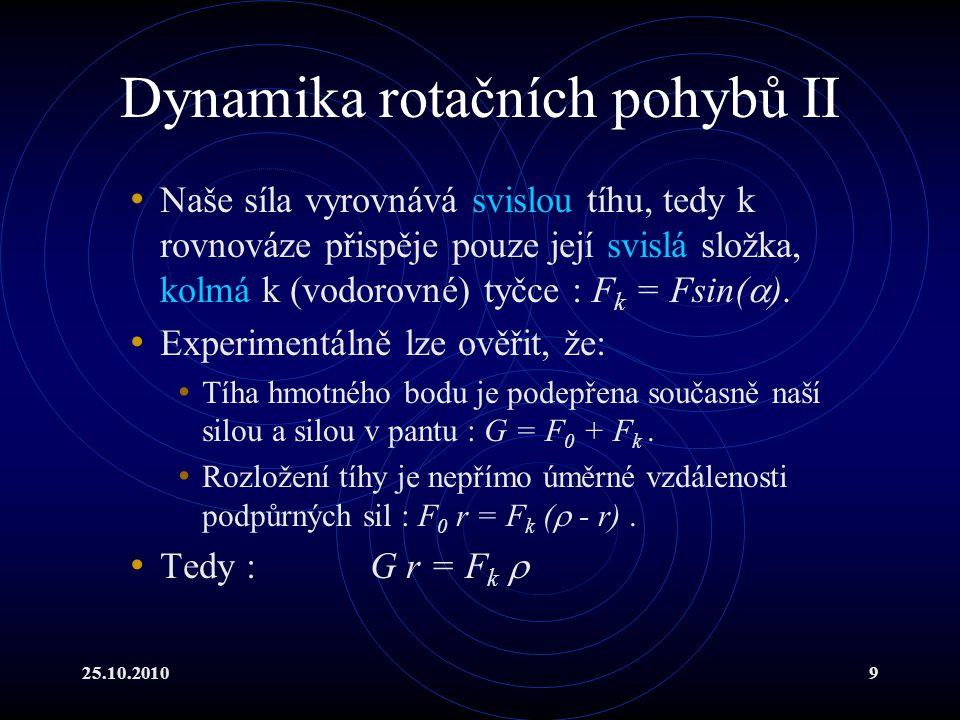 Dynamika rotačních pohybů II