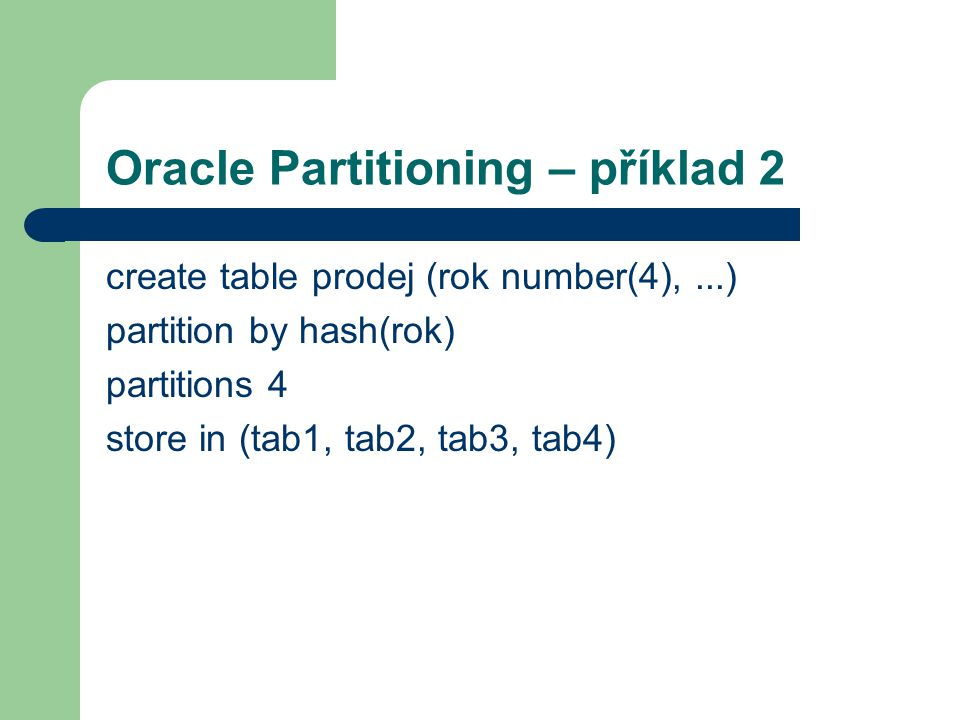 Oracle Partitioning – příklad 2