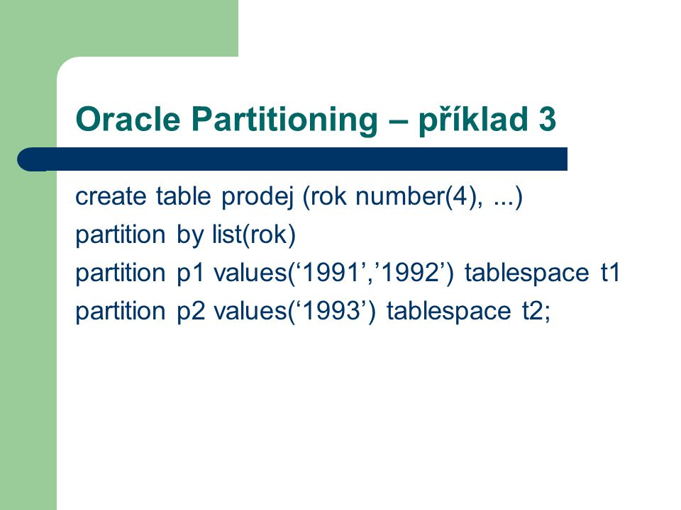Oracle Partitioning – příklad 3