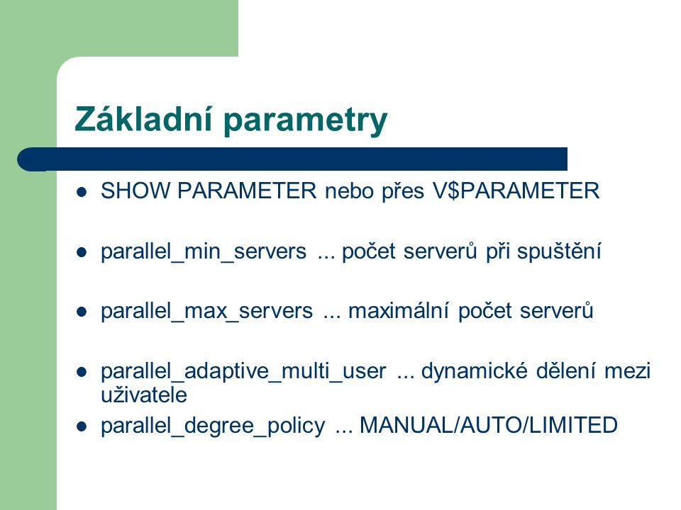 Základní parametry SHOW PARAMETER nebo přes V$PARAMETER