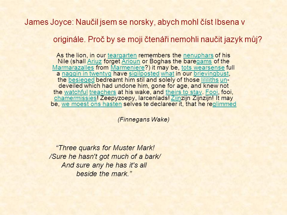 James Joyce: Naučil jsem se norsky, abych mohl číst Ibsena v originále. Proč by se moji čtenáři nemohli naučit jazyk můj