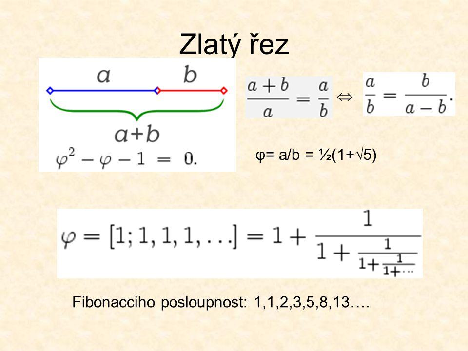 Fibonacciho posloupnost: 1,1,2,3,5,8,13….