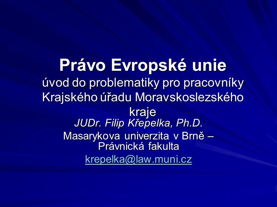 Právo Evropské unie úvod do problematiky pro pracovníky Krajského úřadu Moravskoslezského kraje