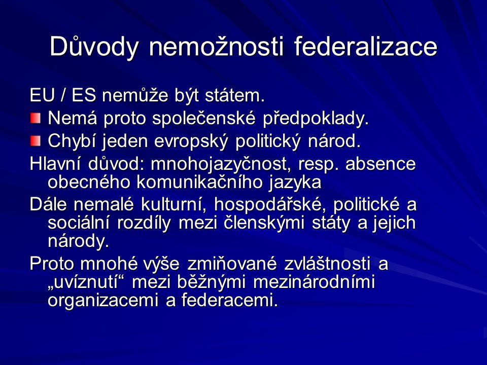 Důvody nemožnosti federalizace