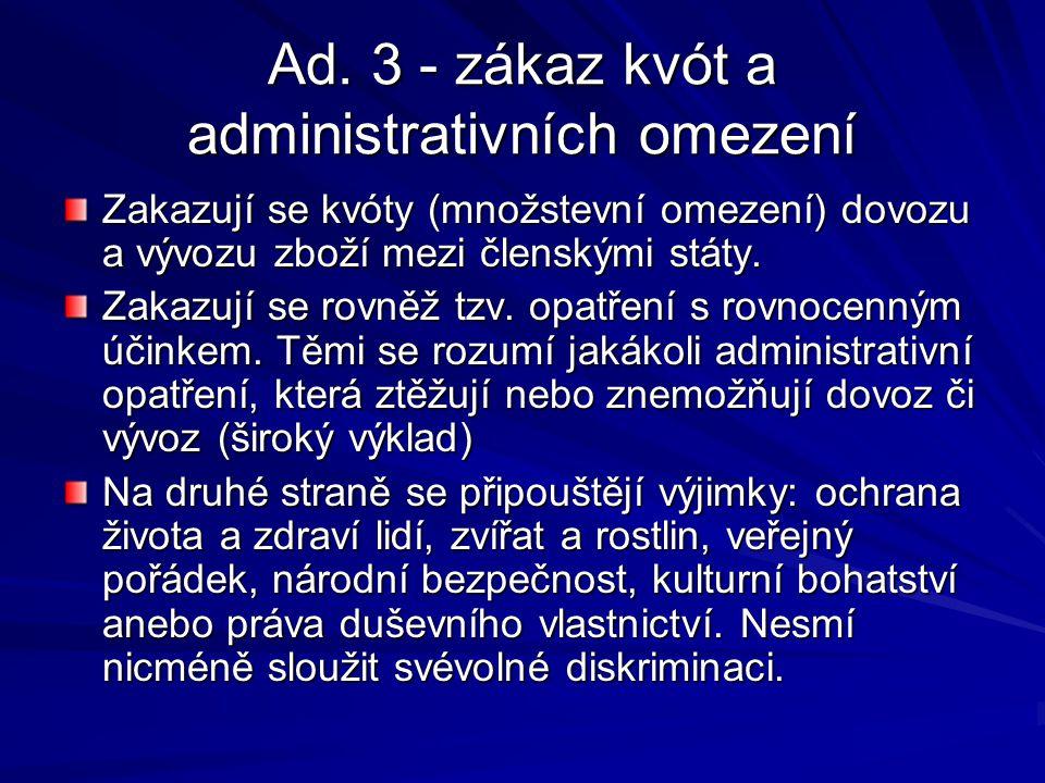 Ad. 3 - zákaz kvót a administrativních omezení