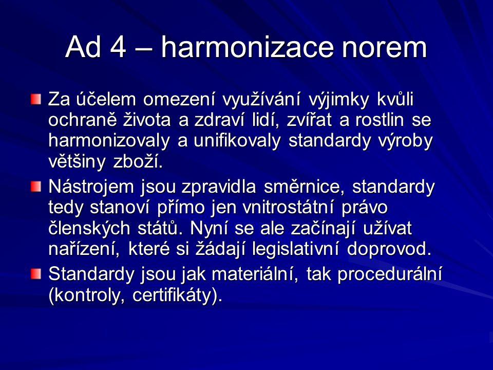 Ad 4 – harmonizace norem