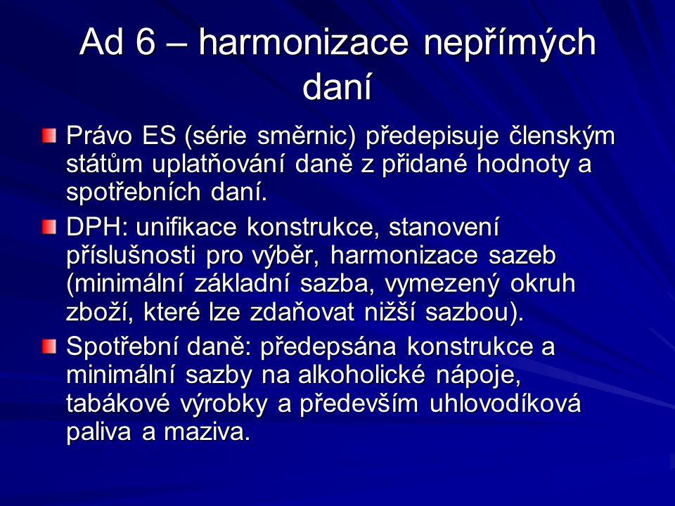 Ad 6 – harmonizace nepřímých daní