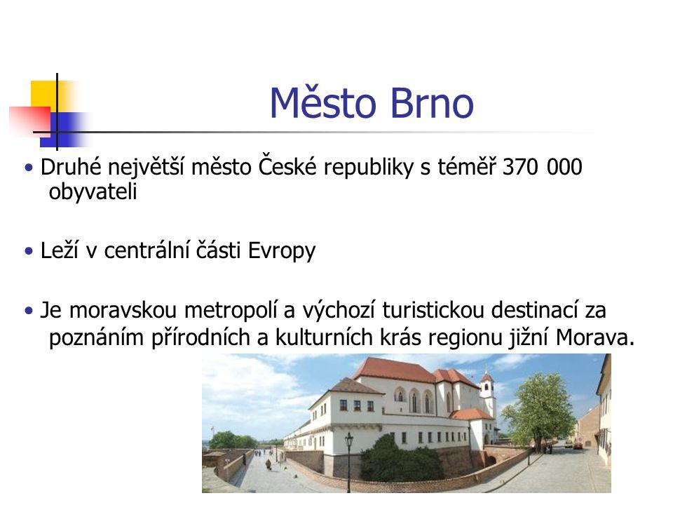 Město Brno • Druhé největší město České republiky s téměř 370 000 obyvateli. • Leží v centrální části Evropy.