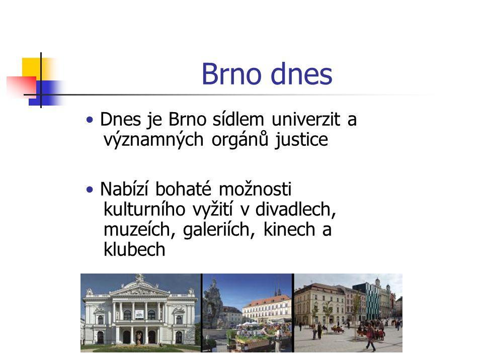 Brno dnes • Dnes je Brno sídlem univerzit a významných orgánů justice