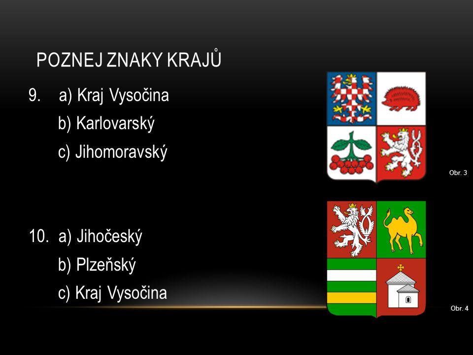 Poznej znaky krajů 9. a) Kraj Vysočina b) Karlovarský c) Jihomoravský