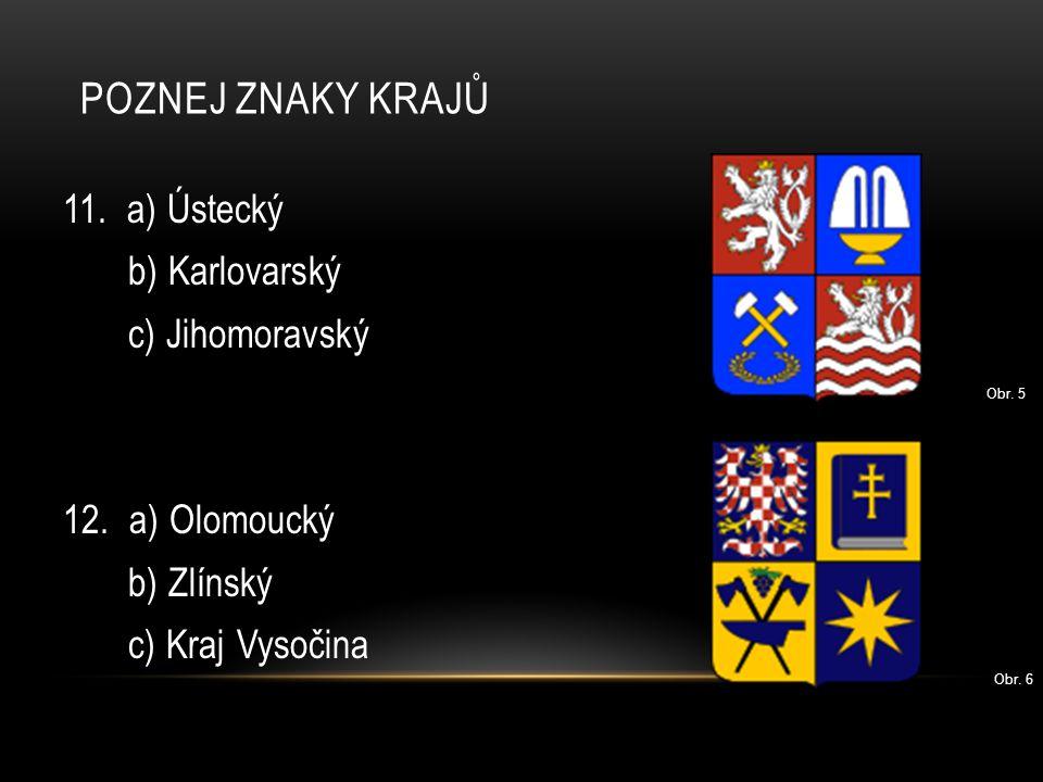 Poznej znaky krajů 11. a) Ústecký b) Karlovarský c) Jihomoravský