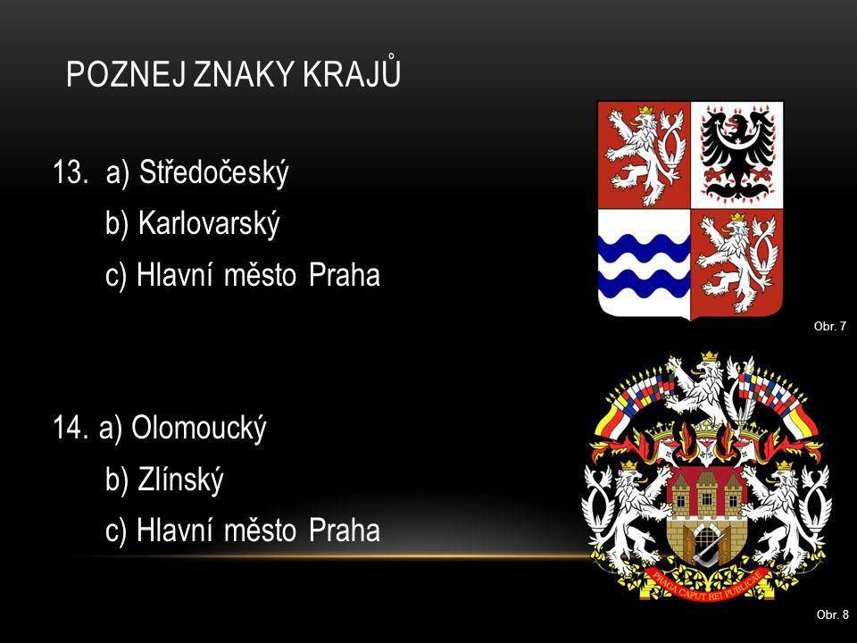 Poznej znaky krajů 13. a) Středočeský b) Karlovarský