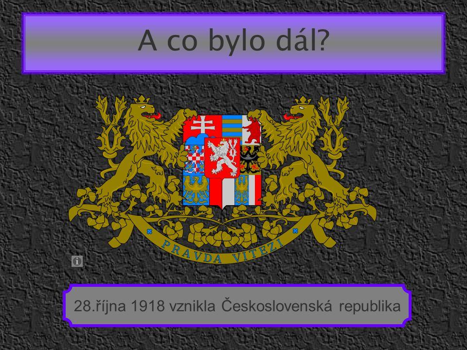 28.října 1918 vznikla Československá republika