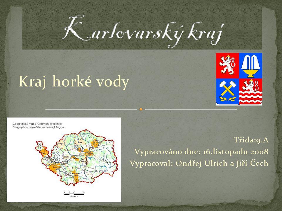 Karlovarský kraj Kraj horké vody Třída:9.A