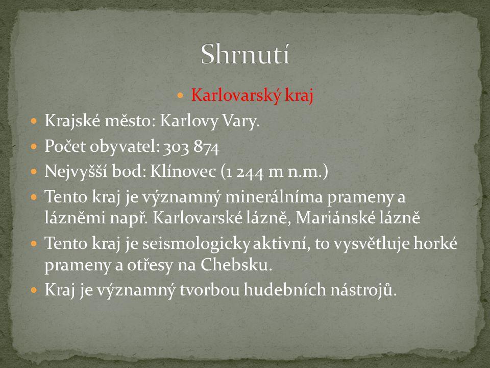Shrnutí Karlovarský kraj Krajské město: Karlovy Vary.