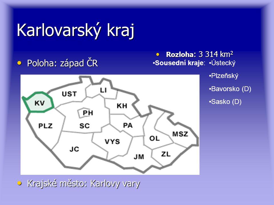 Karlovarský kraj Poloha: západ ČR Krajské město: Karlovy vary