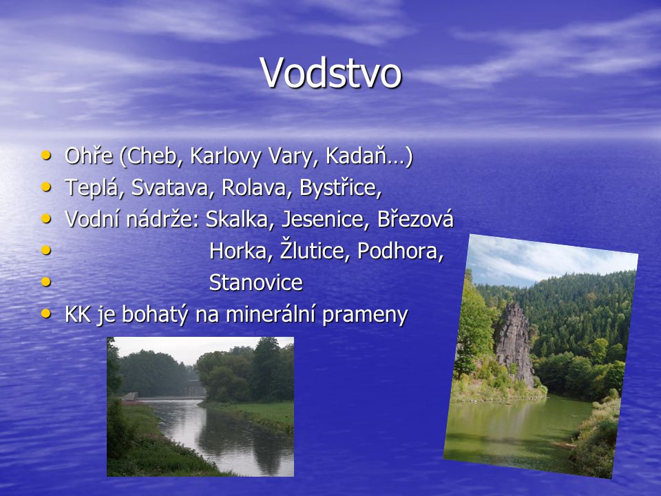 Vodstvo Ohře (Cheb, Karlovy Vary, Kadaň…)