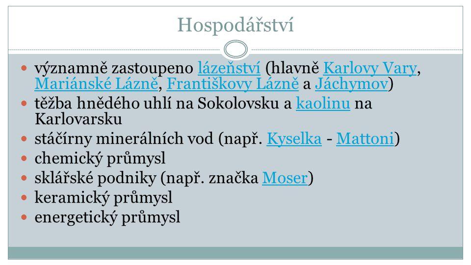 Hospodářství významně zastoupeno lázeňství (hlavně Karlovy Vary, Mariánské Lázně, Františkovy Lázně a Jáchymov)