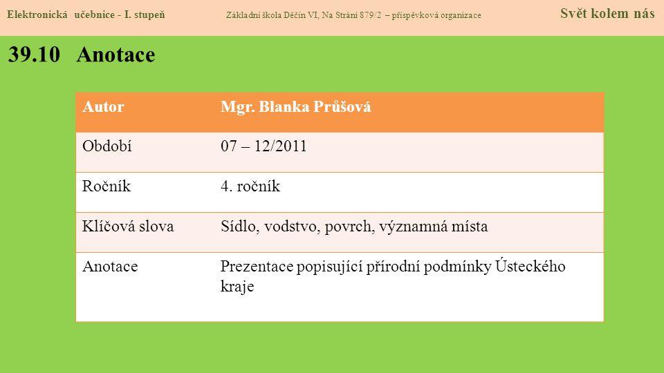 39.10 Anotace Autor Mgr. Blanka Průšová Období 07 – 12/2011 Ročník