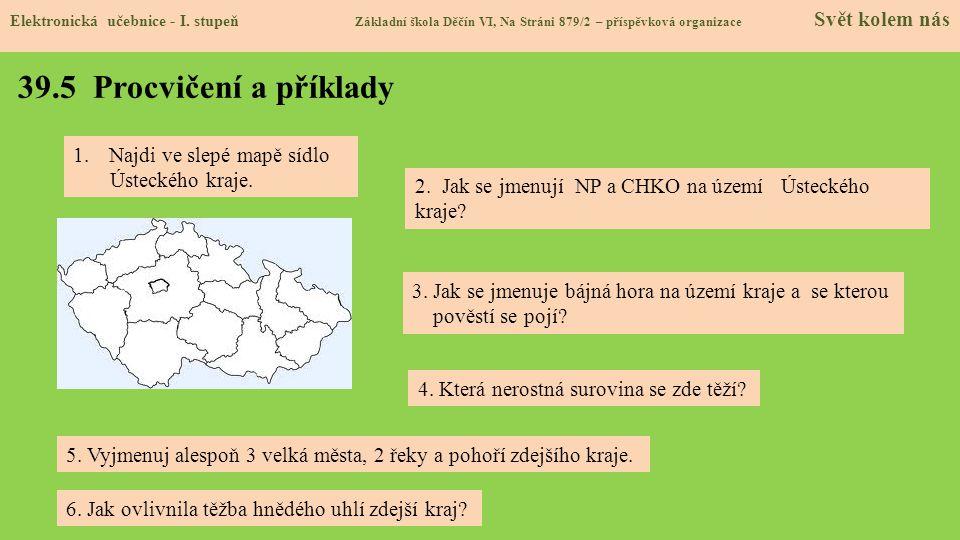 39.5 Procvičení a příklady Najdi ve slepé mapě sídlo Ústeckého kraje.