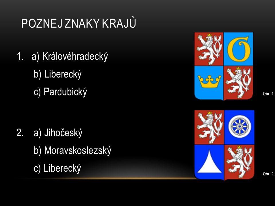 Poznej znaky krajů 1. a) Královéhradecký b) Liberecký c) Pardubický
