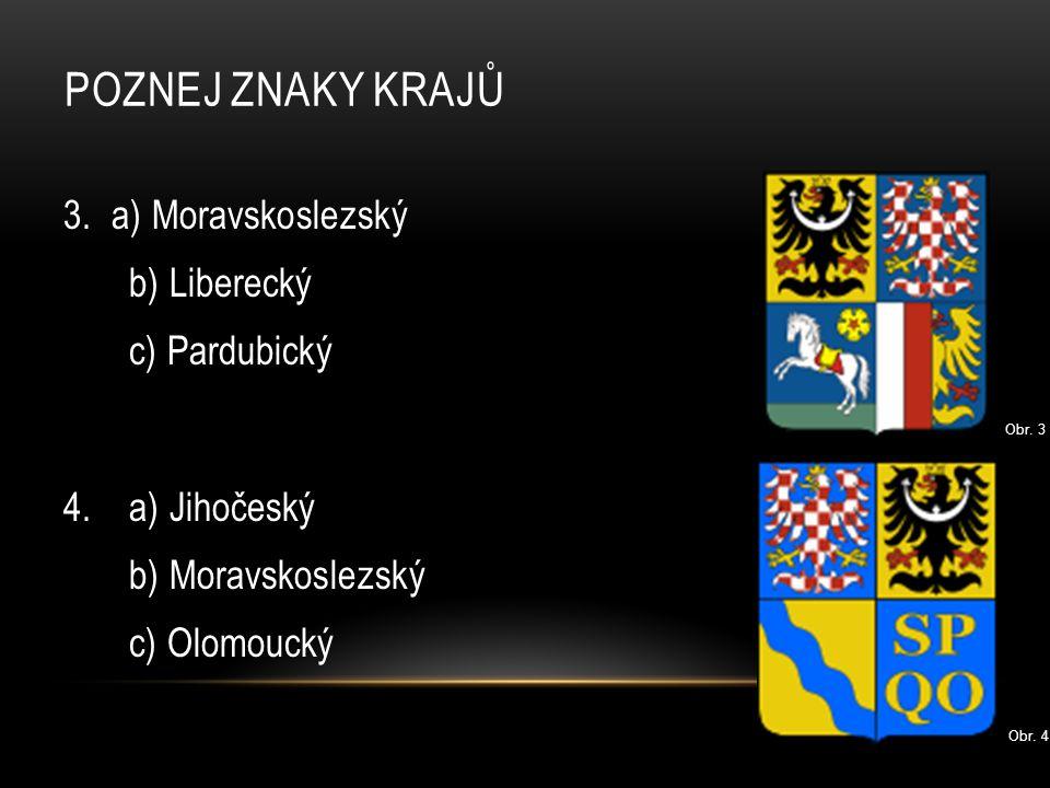 Poznej znaky krajů 3. a) Moravskoslezský b) Liberecký c) Pardubický