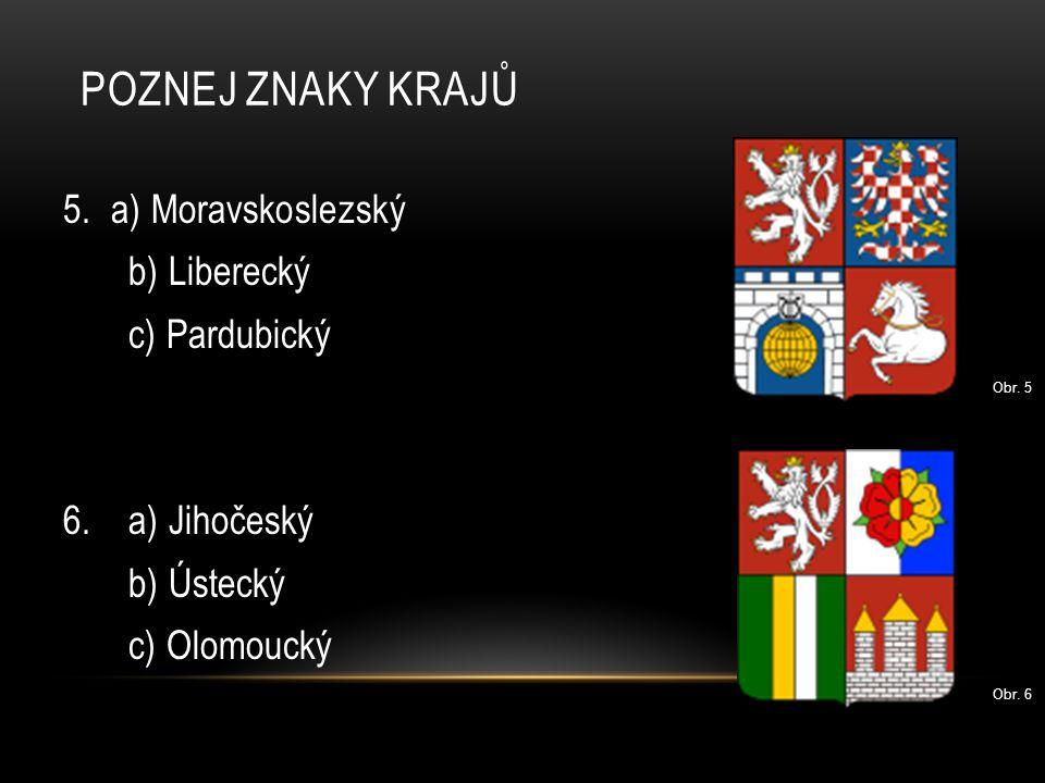 Poznej znaky krajů 5. a) Moravskoslezský b) Liberecký c) Pardubický