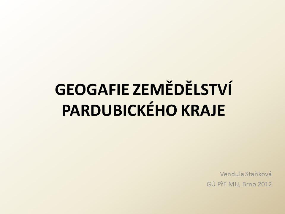 GEOGAFIE ZEMĚDĚLSTVÍ PARDUBICKÉHO KRAJE