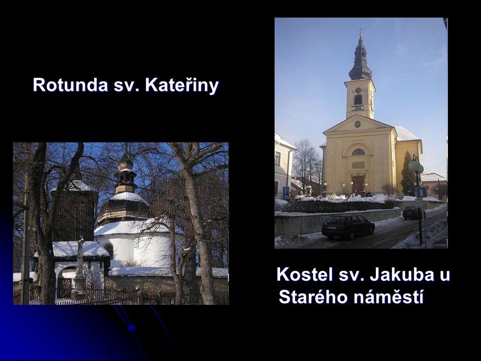 Rotunda sv. Kateřiny Kostel sv. Jakuba u Starého náměstí
