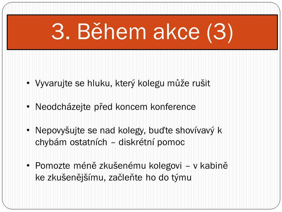 3. Během akce (3) Vyvarujte se hluku, který kolegu může rušit