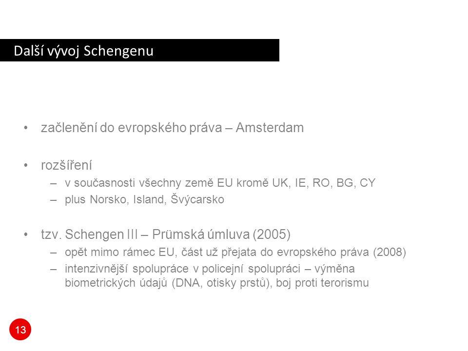 Další vývoj Schengenu začlenění do evropského práva – Amsterdam