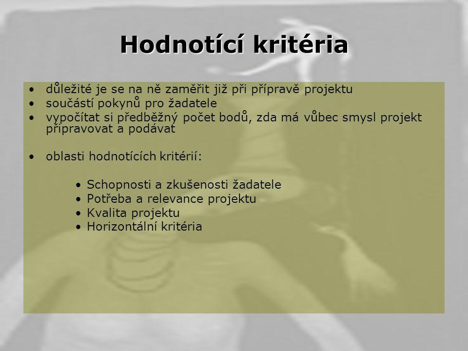 Hodnotící kritéria důležité je se na ně zaměřit již při přípravě projektu. součástí pokynů pro žadatele.