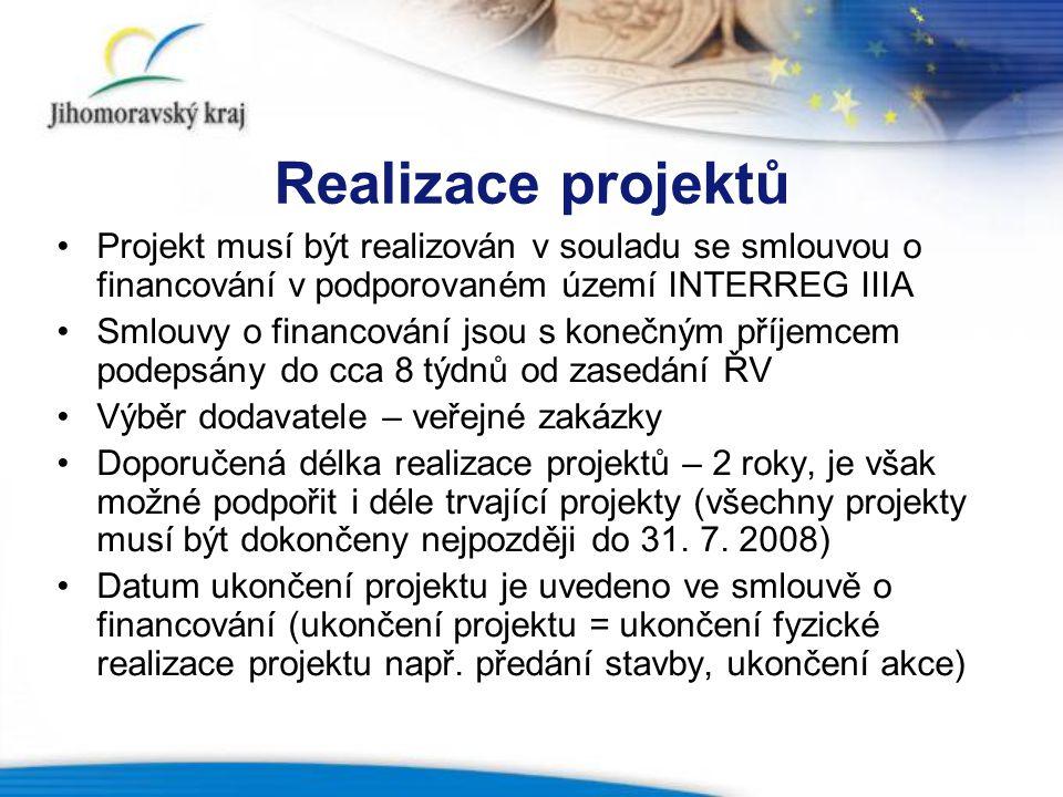 Realizace projektů Projekt musí být realizován v souladu se smlouvou o financování v podporovaném území INTERREG IIIA.