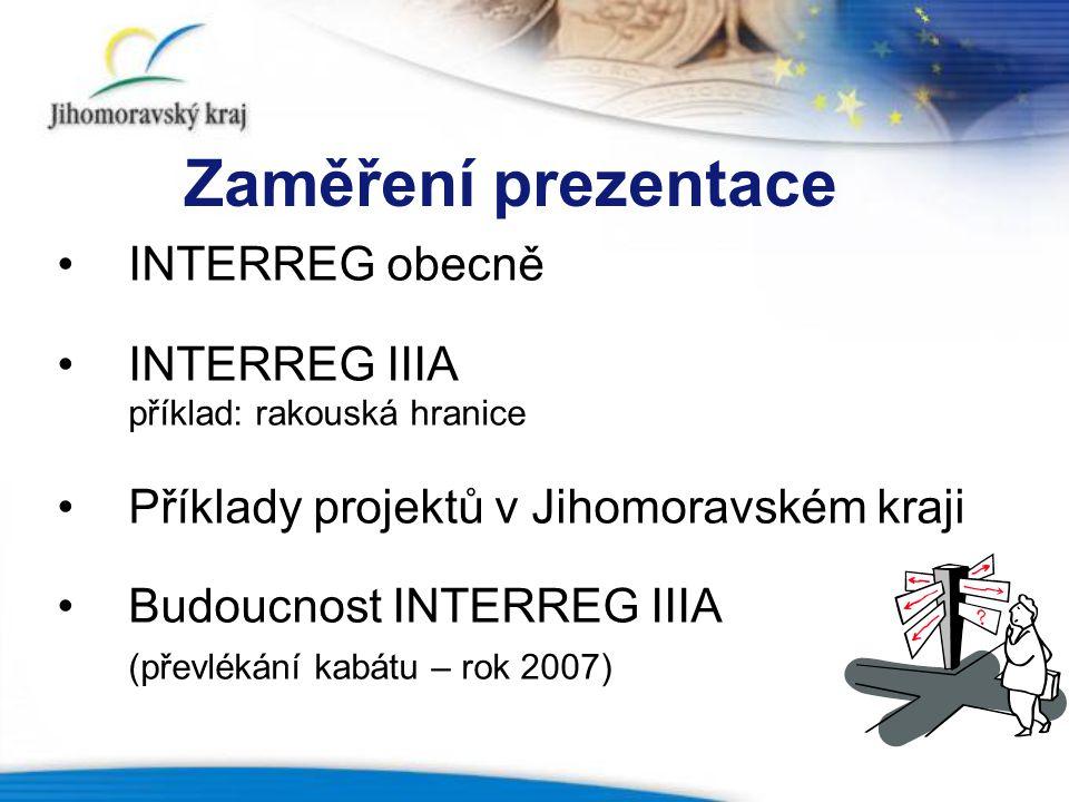Zaměření prezentace INTERREG obecně INTERREG IIIA