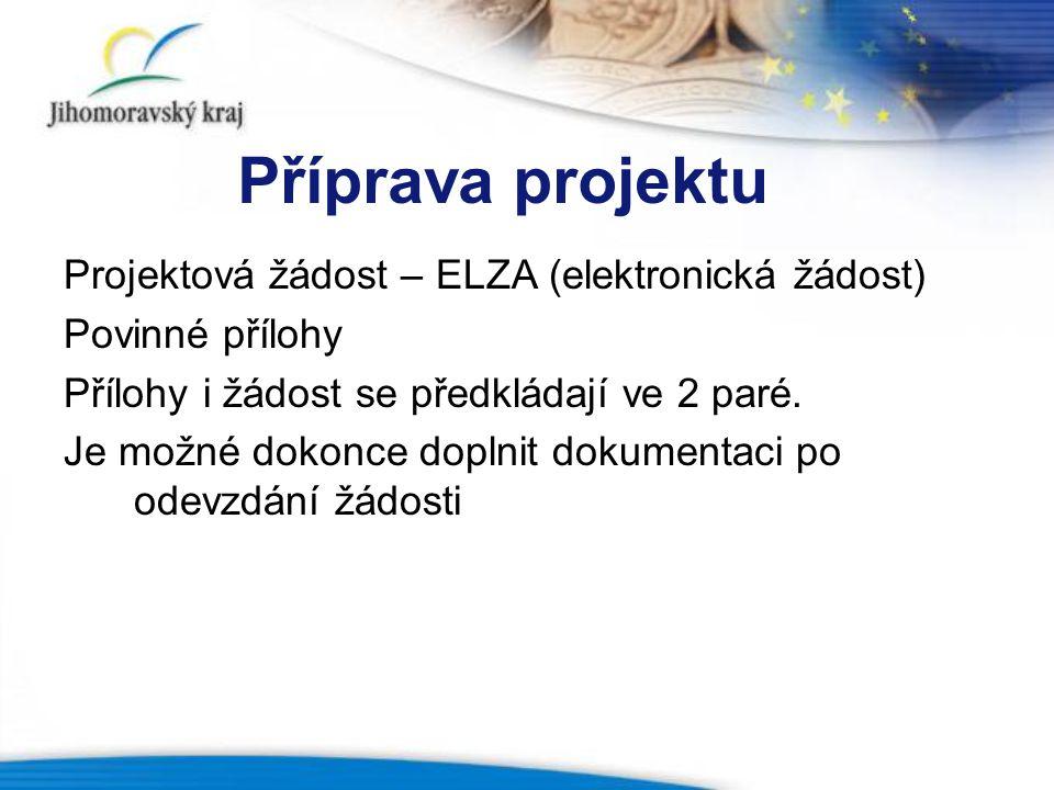 Příprava projektu Projektová žádost – ELZA (elektronická žádost)